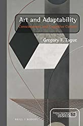 Art and Adaptability (Consciousness, Literature and the Arts)