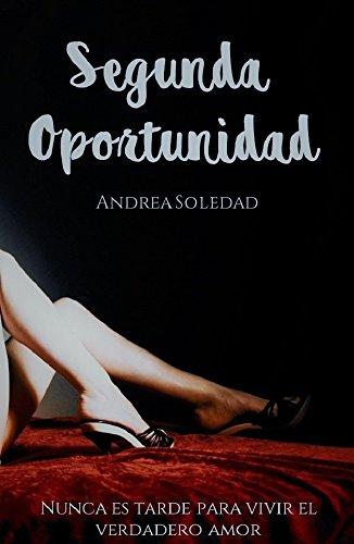 Segunda Oportunidad por ANDREA SOLEDAD