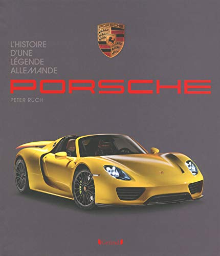 Porsche, l'histoire d'une légende allemande