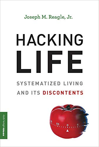 Hacking Life: Systematized Living and Its Discontents (Strong Ideas) (English Edition)