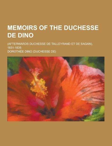 Memoirs of the Duchesse de Dino; (Afterwards Duchesse de Talleyrand Et de Sagan), 1831-1835