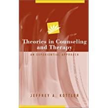 Theories in Counseling and Therapy: An Experiential Approach