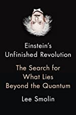Einstein's Unfinished Revolution - The Search for What Lies Beyond the Quantum de Lee Smolin