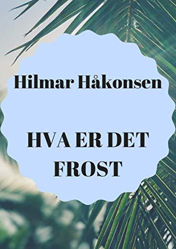 Hva er det frost (Norwegian Edition)