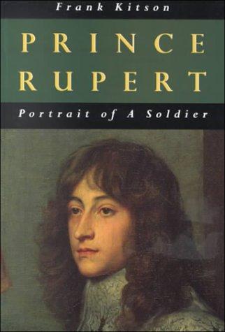 Prince Rupert: Portrait of a Soldier (Bibliography & Memoirs)