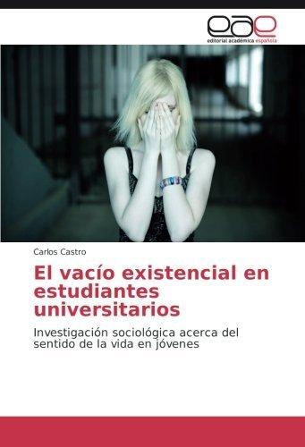 El vacío existencial en estudiantes universitarios: Investigación sociológica acerca del sentido de la vida en jóvenes