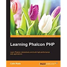 [(Learning Phalcon PHP)] [By (author) Calin Rada] published on (August, 2015)