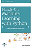 #5: Hands On Machine Learning with Python: Concepts and Applications for Beginners