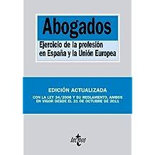 Abogados: Ejercicio de la profesión en España y la Unión Europea (Derecho - Biblioteca De Textos Legales)