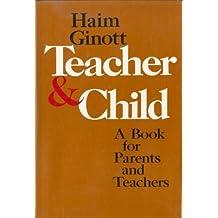 Between Teacher and Child by Haim G. Ginott (1972-06-16)