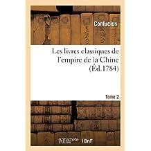 Les Livres Classiques de L Empire de la Chine. Tome 2 (Histoire)