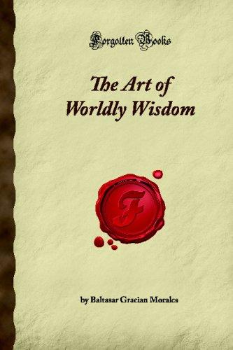 The Art of Worldly Wisdom (Forgotten Books)
