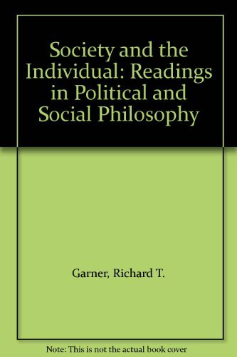 Society and the Individual: Readings in Political and Social Philosophy by Richard T. Garner (1990-01-01)