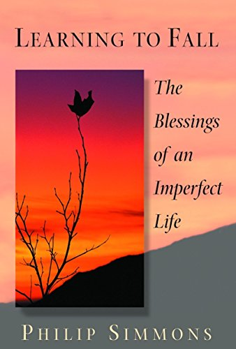 Learning to Fall: The Blessings of an Imperfect Life por Philip Simmons