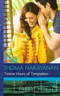 [(Twelve Hours of Temptation)] [By (author) Shoma Narayanan] published on (May, 2014)
