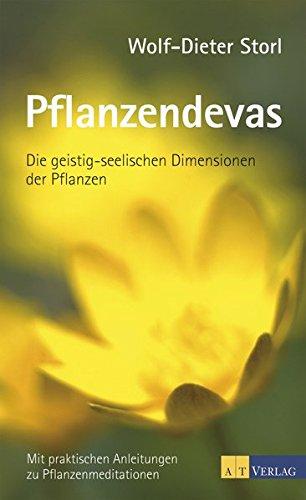 Pflanzendevas: Die geistig-seelischen Dimensionen der Pflanzen