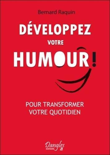 Dveloppez votre humour ! Pour transformer votre vie quotidienne