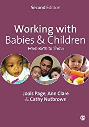 Working with Babies and Children: From Birth To Three