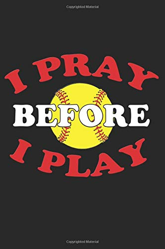I Pray Before I Play: Christian Softball Blank Lined Journal, Gift Notebook for Player (150 pages) por Curious Graphix