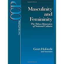 Masculinity and Femininity: The Taboo Dimension of National Cultures (Cross-cultural Psychology, Band 3)