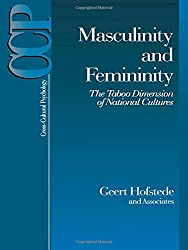Masculinity and Femininity: The Taboo Dimension of National Cultures (Cross-Cultural Psychology Series)
