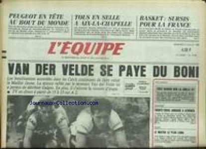 EQUIPE (L') [No 12493] du 09/07/1986 - VAN DER VELDE SE PAYE DU BONI - PEUGEOT - AIX-LA-CHAPELLE - EQUITATION - BASKET - SURSIS POUR LA FRANCE. par Collectif
