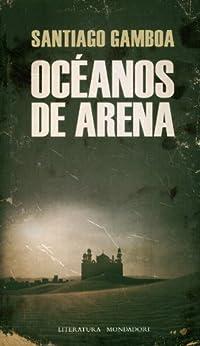 Océanos de arena par [GAMBOA, SANTIAGO]