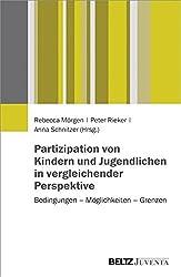 Partizipation von Kindern und Jugendlichen in vergleichender Perspektive: Bedingungen - Möglichkeiten - Grenzen