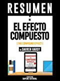 """Resumen De """"El Efecto Compuesto (The Compound Effect) – De Darren Hardy"""""""