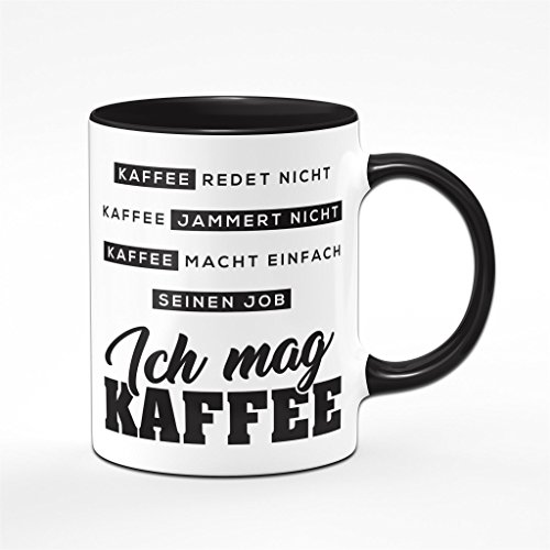 Tasse Kaffee redet nicht Kaffee jammert nicht. Kaffeetasse - Bürotasse - Bürogeschenk