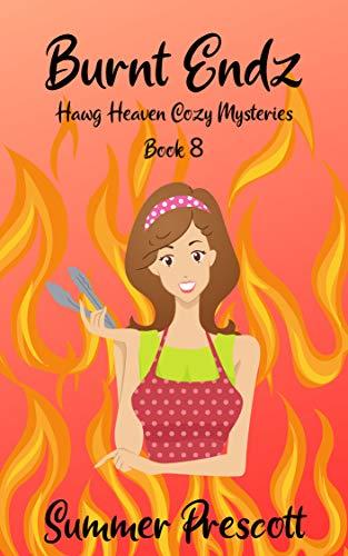 Burnt Endz (Hawg Heaven Cozy Mysteries Book 8) (English Edition) -