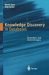 Knowledge Discovery in Databases: Techniken Und Anwendungen