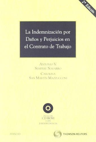 La indemnización por daños y perjuicios en el contrato de trabajo: Incluye CD (Monografía)