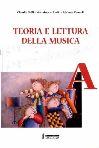 Teoria e lettura della musica. Vol. A. Per la Scuola media