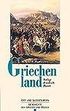 Griechenland: Vom Frühmittelalter bis zur Gegenwart (Ost- und Südosteuropa) - Michael W Weithmann