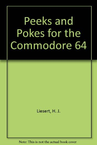 Peeks and Pokes for the Commodore 64 by H. J. Liesert (1985-01-02)