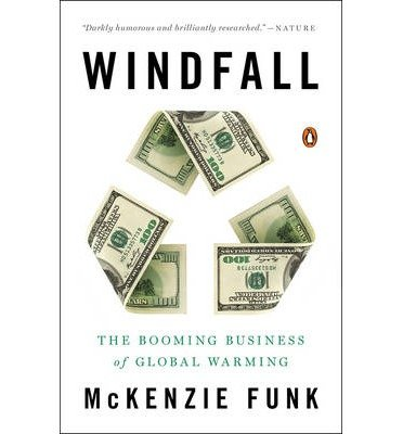 [ Windfall: The Booming Business of Global Warming Funk, McKenzie ( Author ) ] { Paperback } 2015