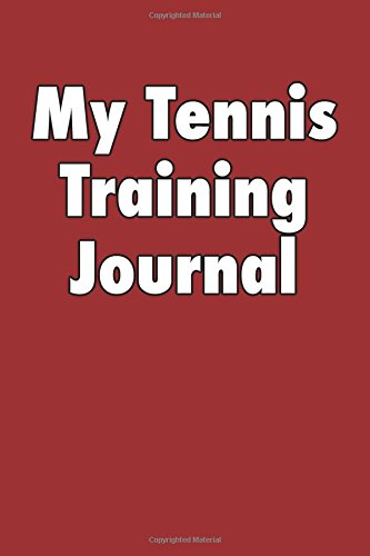 My Tennis Training Journal: Blank Lined Journal por Passion Imagination Journals