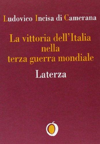 La vittoria dell'Italia nella terza guerra mondiale