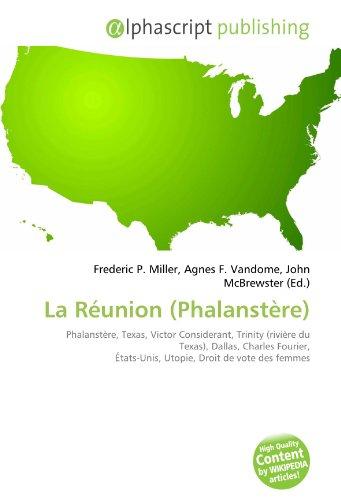 La Réunion (Phalanstère): Phalanstère, Texas, Victor Considerant, Trinity (rivière du Texas), Dallas, Charles Fourier, États-Unis, Utopie, Droit de vote des femmes