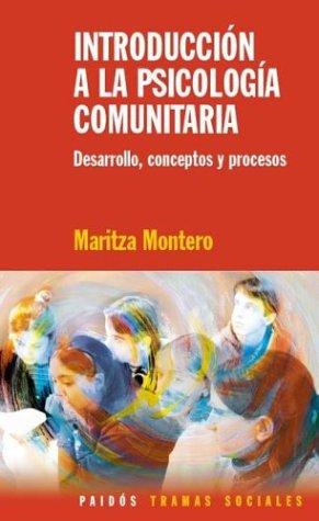 Introduccion a la psicologiacomunitaria por Maritza Montero