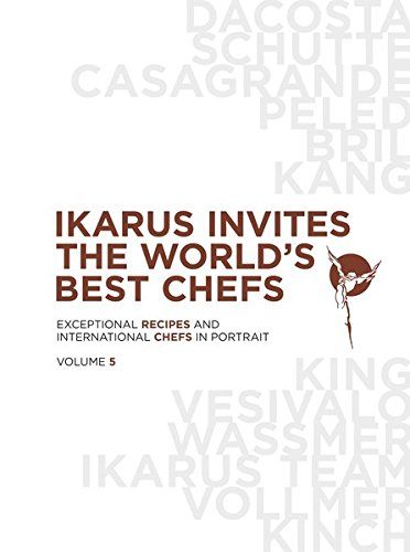 Ikarus invites the world's best chefs: Exceptionel recipes and international chefs in portrait: Band 5