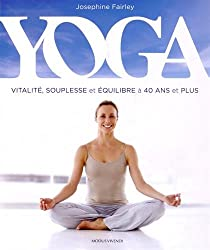 Yoga : Vitalité, souplesse et équilibre à 40 ans et plus