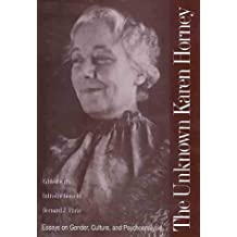 The Unknown Karen Horney: Essays on Gender, Culture and Psychoanalysis