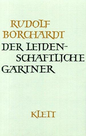 Gesammelte Werke, 14 Bde., Der leidenschaftliche Gärtner