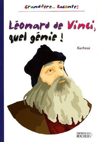 Léonard de Vinci, quel génie ! par Kerbraz