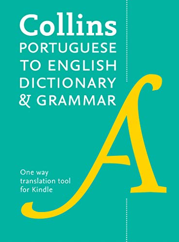 Collins Portuguese to English (One Way) Dictionary and Grammar: Trusted support for learning (Portuguese Edition)