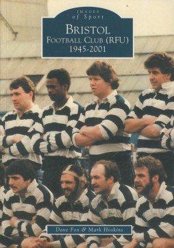 Bristol Football Club (RFU) 1945-2001 (Archive Photographs: Images of Sport) por Dave Fox