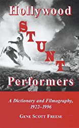 Hollywood Stunt Performers: Directory and Filmography of Over 600 Men and Women, 1922-96
