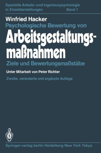 Psychologische Bewertung von Arbeitsgestaltungsma????nahmen: Ziele und Bewertungsma????st????be (Spezielle Arbeits- und Ingenieurpsychologie in Einzeldarstellungen) (German Edition) by Winfried Hacker (1984-01-01)